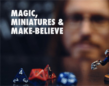 Magic, Miniatures & Make-Believe